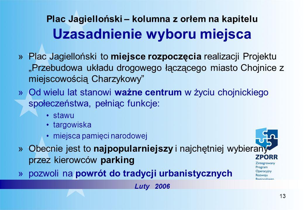 13 Plac Jagielloński – kolumna z orłem na kapitelu Uzasadnienie wyboru miejsca »Plac Jagielloński to miejsce rozpoczęcia realizacji Projektu Przebudow