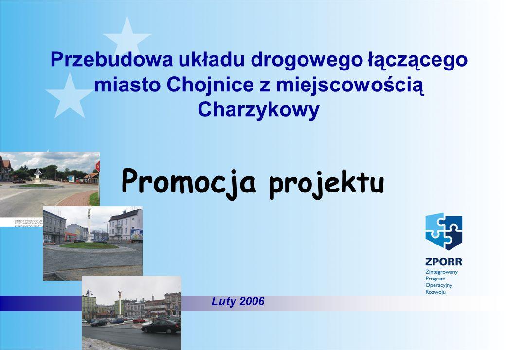 Promocja projektu Luty 2006 Przebudowa układu drogowego łączącego miasto Chojnice z miejscowością Charzykowy