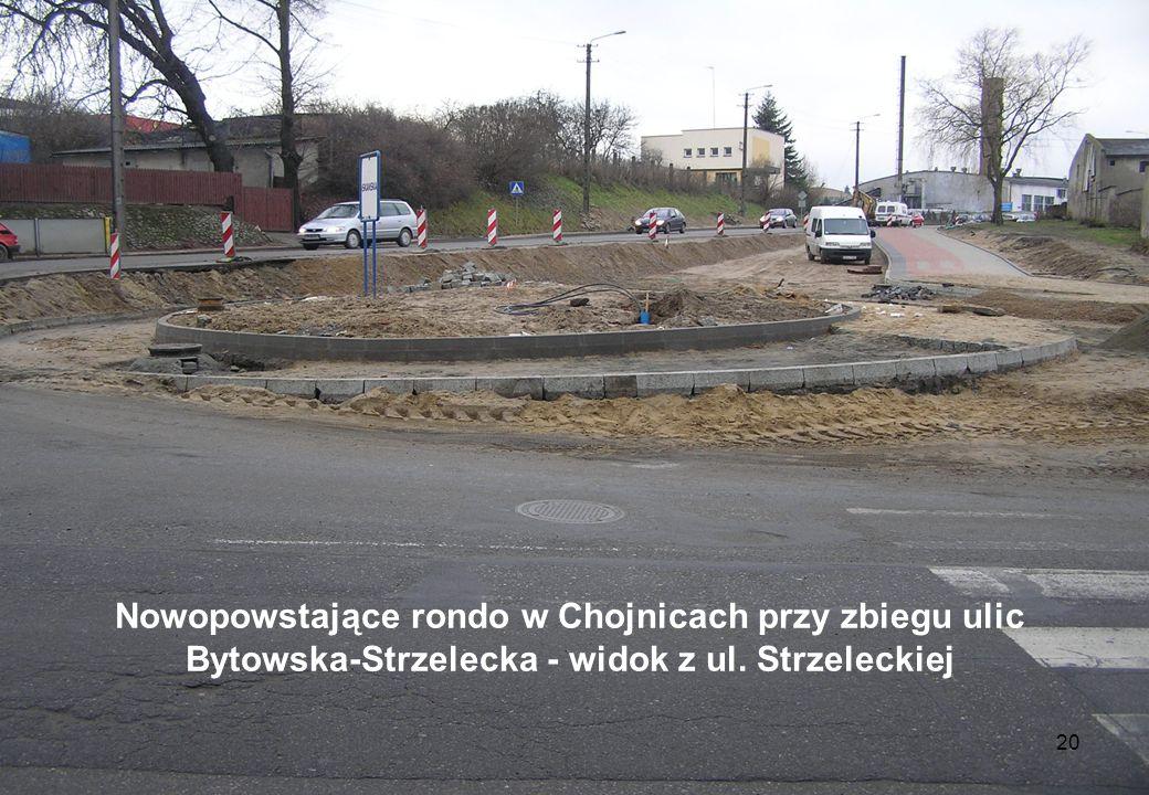 20 Nowopowstające rondo w Chojnicach przy zbiegu ulic Bytowska-Strzelecka - widok z ul. Strzeleckiej