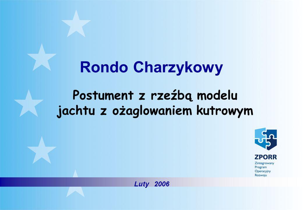 Rondo Charzykowy Postument z rzeźbą modelu jachtu z ożaglowaniem kutrowym Luty 2006