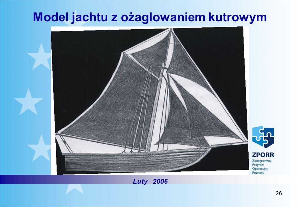 26 Model jachtu z ożaglowaniem kutrowym Luty 2006