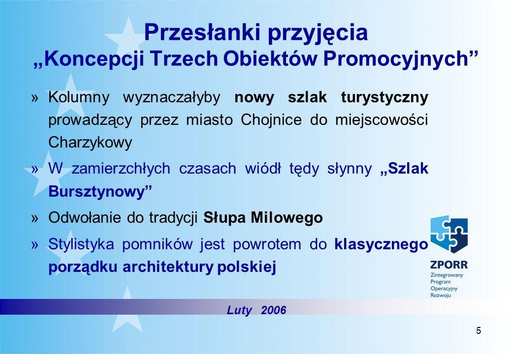 5 Przesłanki przyjęcia Koncepcji Trzech Obiektów Promocyjnych »Kolumny wyznaczałyby nowy szlak turystyczny prowadzący przez miasto Chojnice do miejsco
