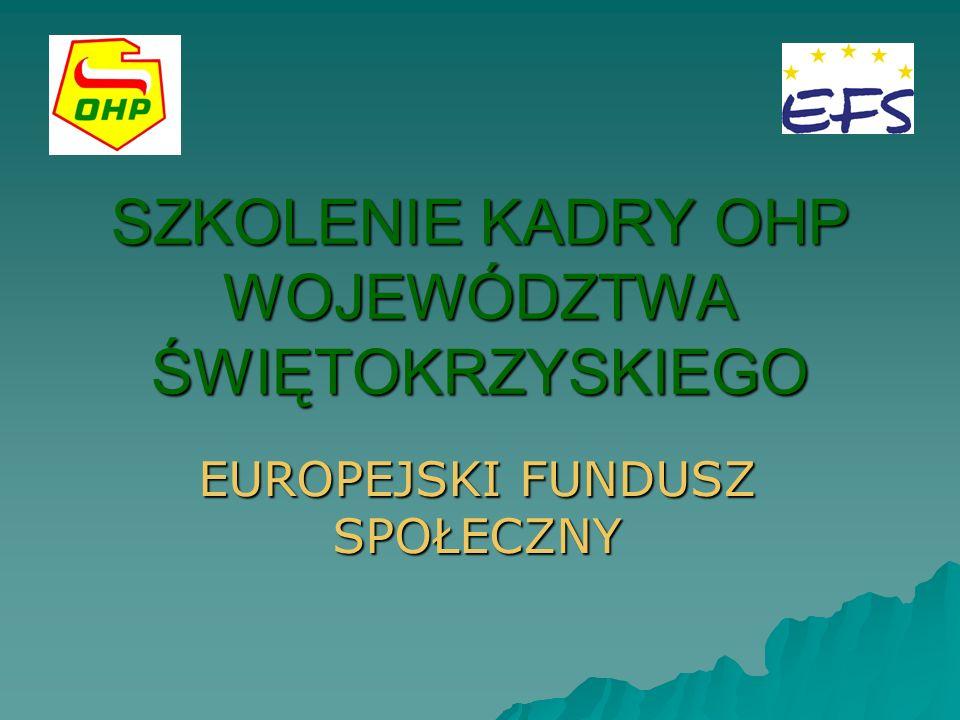 SZKOLENIE KADRY OHP WOJEWÓDZTWA ŚWIĘTOKRZYSKIEGO EUROPEJSKI FUNDUSZ SPOŁECZNY