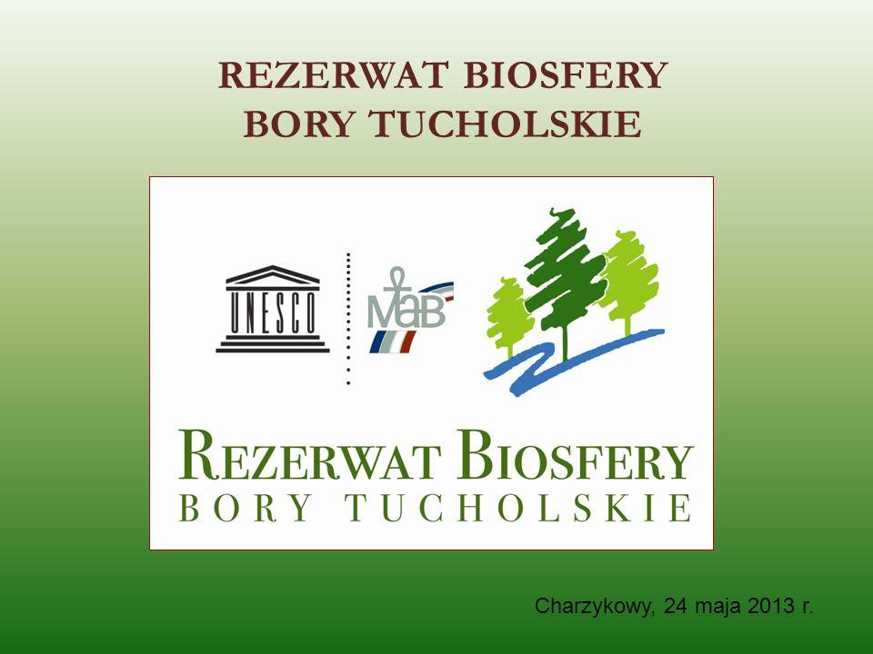 REZERWAT BIOSFERY BORY TUCHOLSKIE Charzykowy, 24 maja 2013 r.