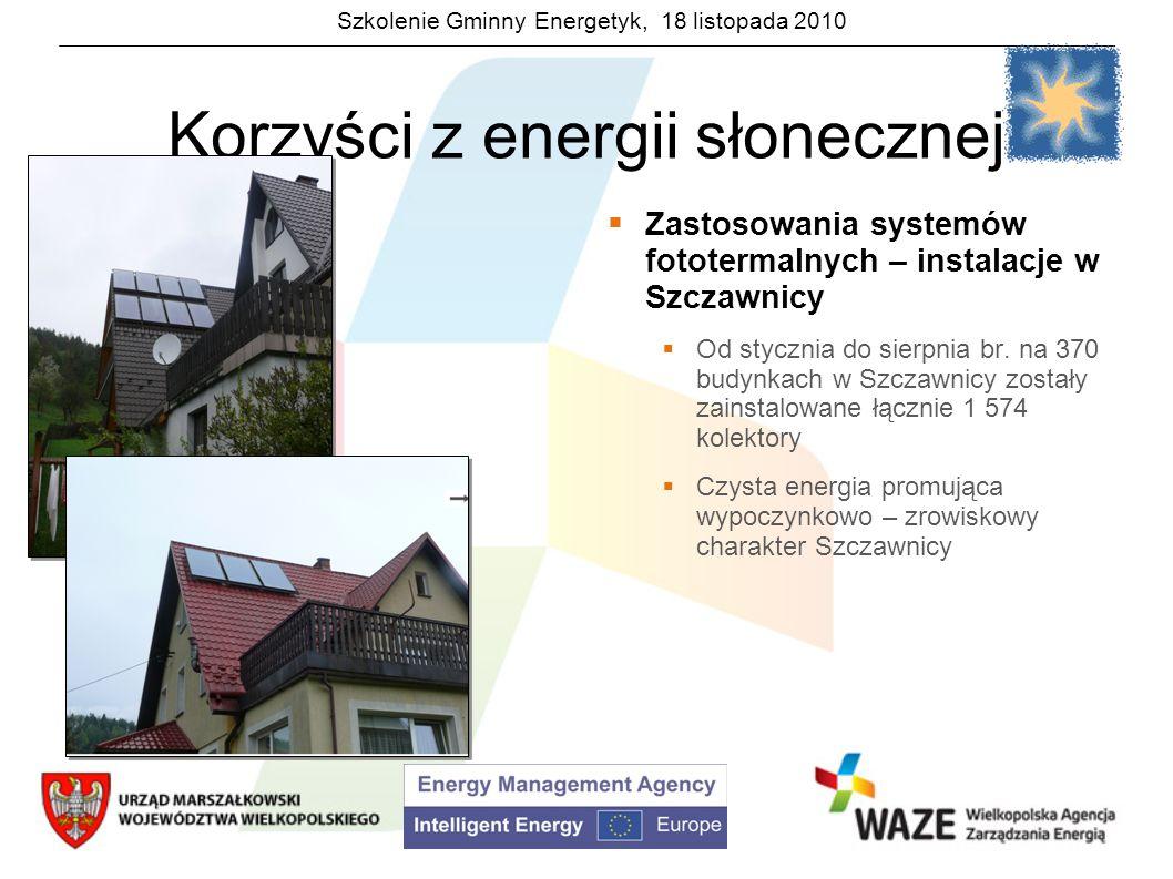 Szkolenie Gminny Energetyk, 18 listopada 2010 Korzyści z energii słonecznej Zastosowania systemów fototermalnych – instalacje w Szczawnicy Od stycznia