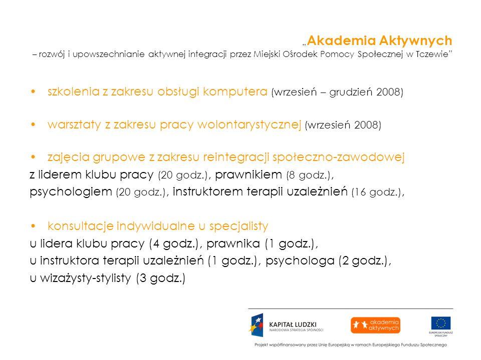 Akademia Aktywnych – rozwój i upowszechnianie aktywnej integracji przez Miejski Ośrodek Pomocy Społecznej w Tczewie szkolenia z zakresu obsługi komput