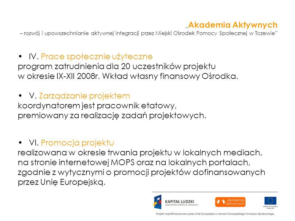 Akademia Aktywnych – rozwój i upowszechnianie aktywnej integracji przez Miejski Ośrodek Pomocy Społecznej w Tczewie IV. Prace społecznie użyteczne pro