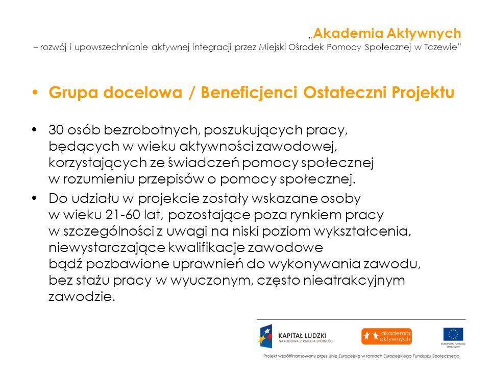 Akademia Aktywnych – rozwój i upowszechnianie aktywnej integracji przez Miejski Ośrodek Pomocy Społecznej w Tczewie Grupa docelowa / Beneficjenci Osta