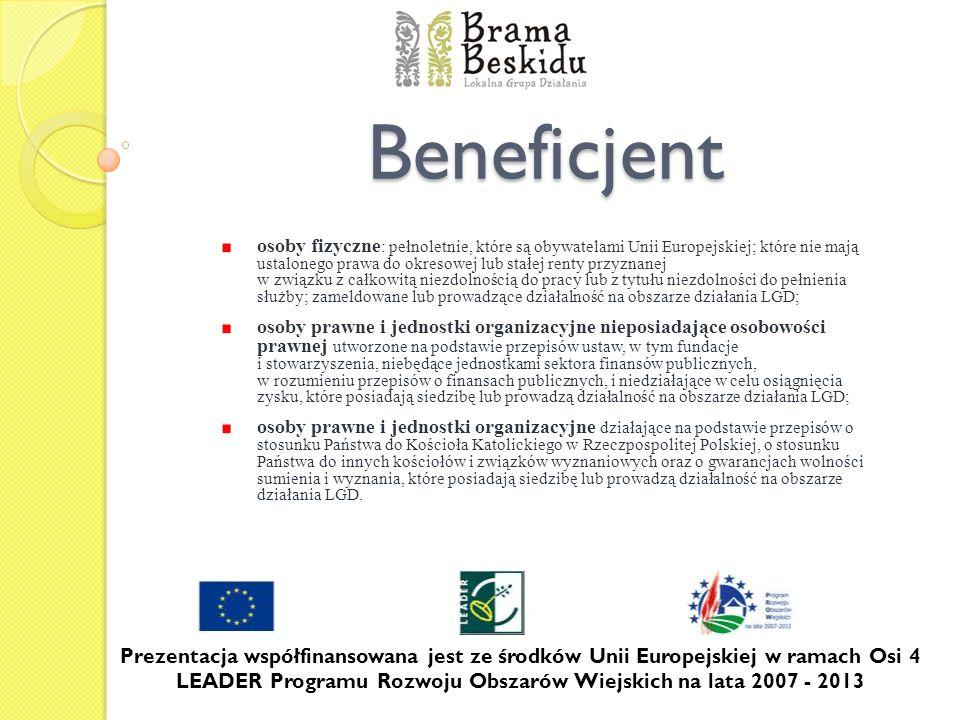 Beneficjent osoby fizyczne : pełnoletnie, które są obywatelami Unii Europejskiej; które nie mają ustalonego prawa do okresowej lub stałej renty przyzn