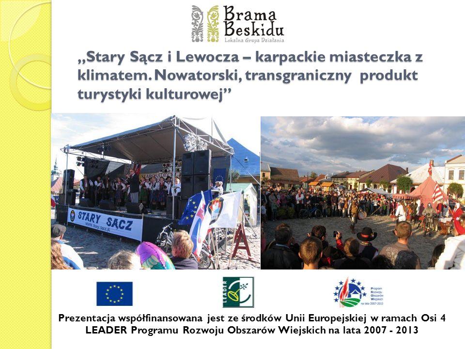 Stary Sącz i Lewocza – karpackie miasteczka z klimatem. Nowatorski, transgraniczny produkt turystyki kulturowej Prezentacja współfinansowana jest ze ś