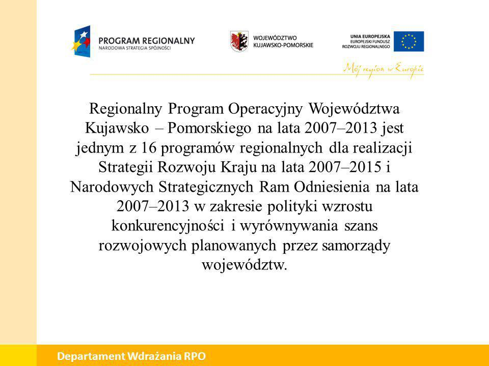 01 Departament Wdrażania RPO Celem głównym Regionalnego Programu Operacyjnego Województwa Kujawsko – Pomorskiego w lata 2007-2013 jest tworzenie warunków dla poprawy konkurencyjności województwa oraz spójności społeczno – gospodarczej i przestrzennej obszaru, to jest stanowienie w nim warunków dla dynamicznego rozwoju społeczno – gospodarczego, wzrostu potencjału i efektywności gospodarowania, kreowanie zdolności do skutecznej gospodarczej rywalizacji z otoczeniem przy respektowaniu zasad zrównoważonego rozwoju.