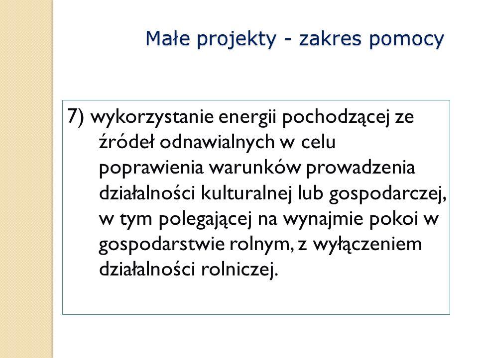 7) wykorzystanie energii pochodzącej ze źródeł odnawialnych w celu poprawienia warunków prowadzenia działalności kulturalnej lub gospodarczej, w tym p
