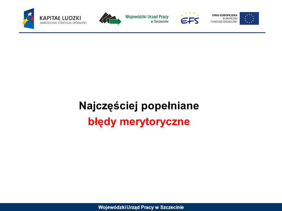 Wojewódzki Urząd Pracy w Szczecinie Najczęściej popełniane błędy merytoryczne
