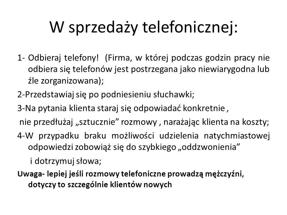 W sprzedaży telefonicznej: 1- Odbieraj telefony! (Firma, w której podczas godzin pracy nie odbiera się telefonów jest postrzegana jako niewiarygodna l