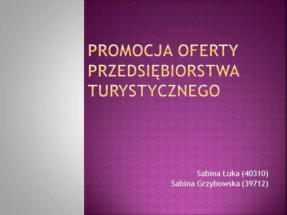 Sabina Łuka (40310) Sabina Grzybowska (39712)