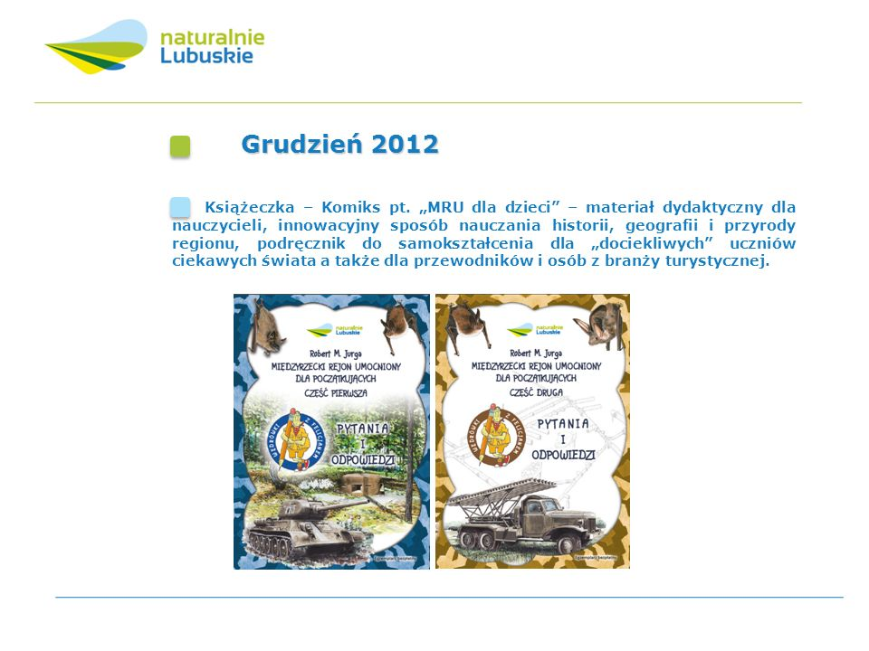 Grudzień 2012 Książeczka – Komiks pt. MRU dla dzieci – materiał dydaktyczny dla nauczycieli, innowacyjny sposób nauczania historii, geografii i przyro