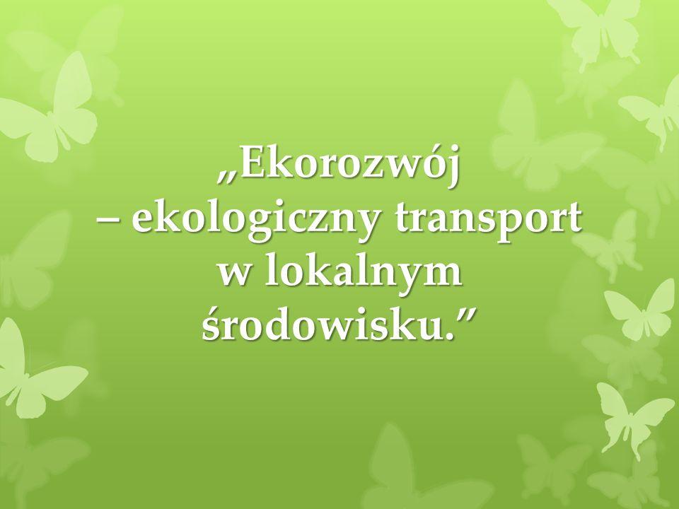 Ekorozwój – ekologiczny transport w lokalnym środowisku.