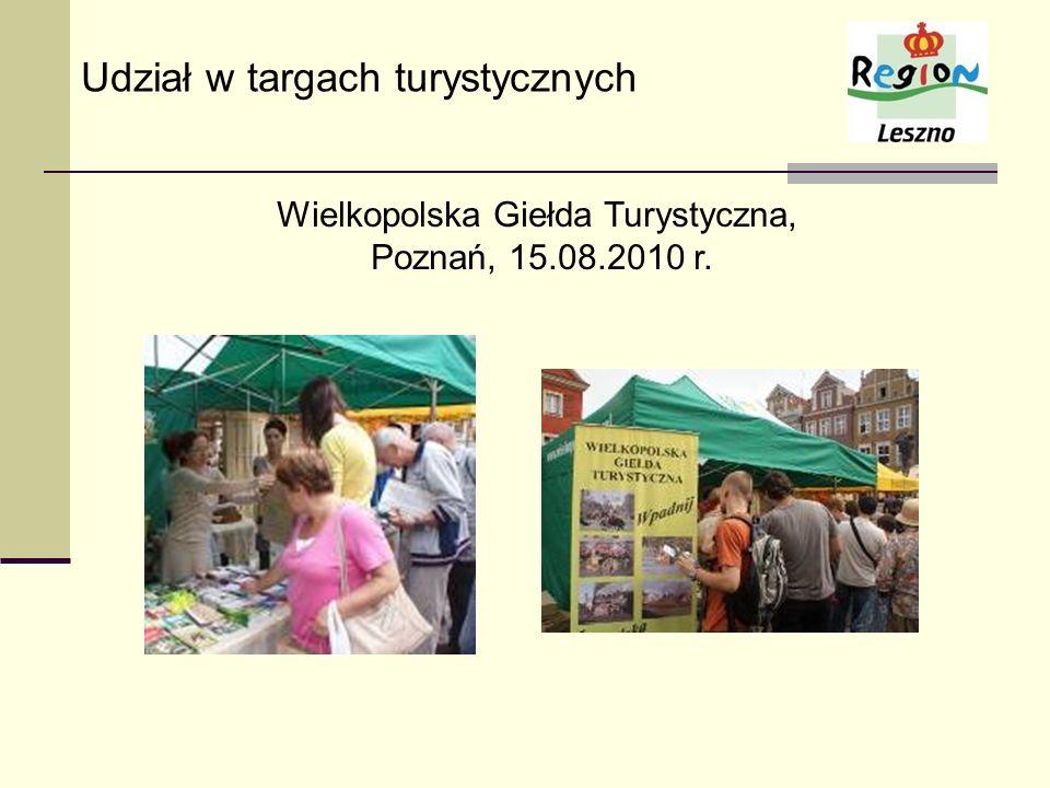 Wielkopolska Giełda Turystyczna, Poznań, 15.08.2010 r. Udział w targach turystycznych