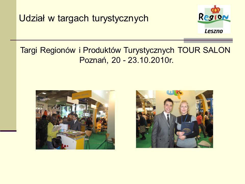 Targi Regionów i Produktów Turystycznych TOUR SALON Poznań, 20 - 23.10.2010r. Udział w targach turystycznych