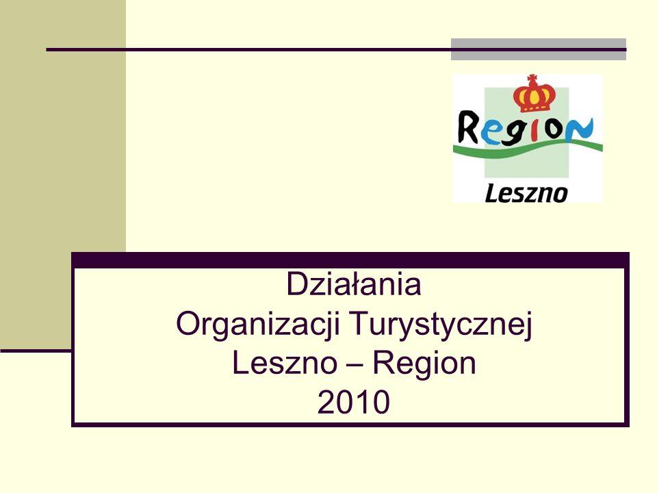 Działania Organizacji Turystycznej Leszno – Region 2010