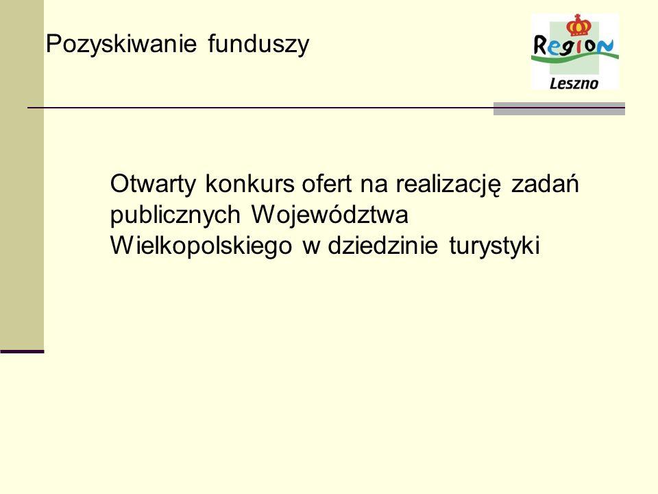 Pozyskiwanie funduszy Otwarty konkurs ofert na realizację zadań publicznych Województwa Wielkopolskiego w dziedzinie turystyki