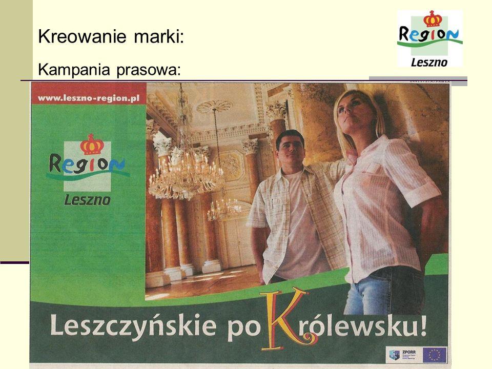 Kreowanie marki: Kampania prasowa: Gazeta Wyborcza (Wielkopolska i Dolnośląska) - 4 emisje w roku 2007 - 4 emisję w roku 2008 Rzeczpospolita - 2 emisj