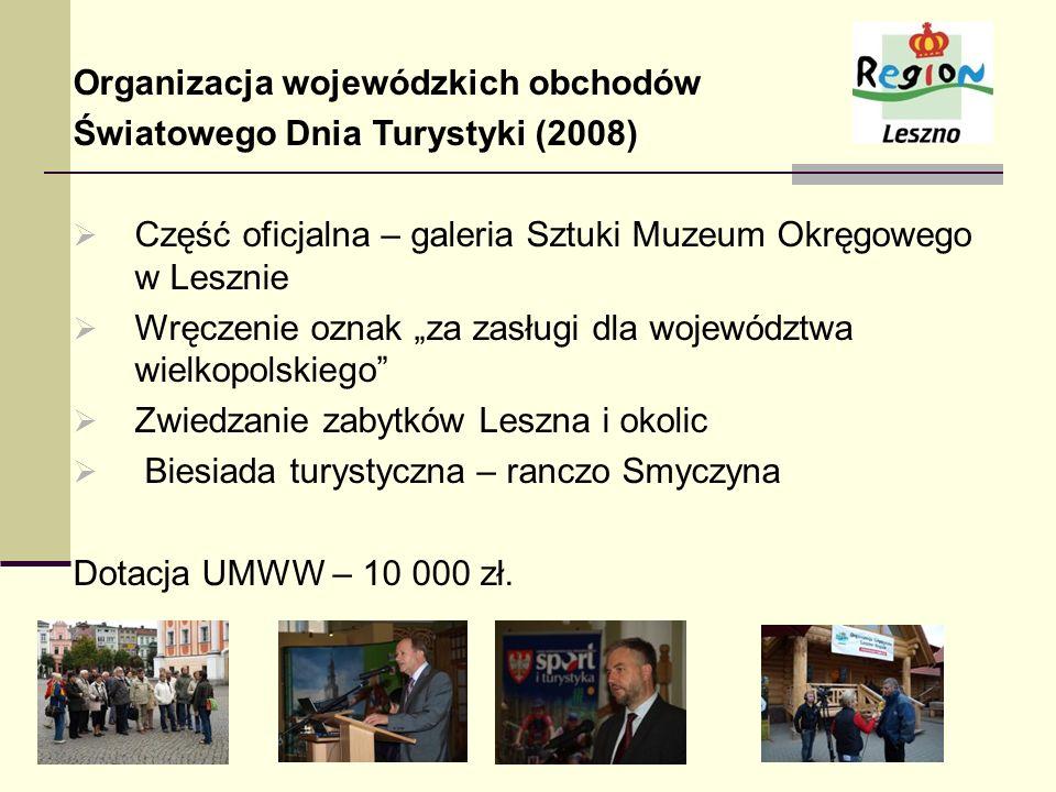 Organizacja wojewódzkich obchodów Światowego Dnia Turystyki (2008) Część oficjalna – galeria Sztuki Muzeum Okręgowego w Lesznie Wręczenie oznak za zas