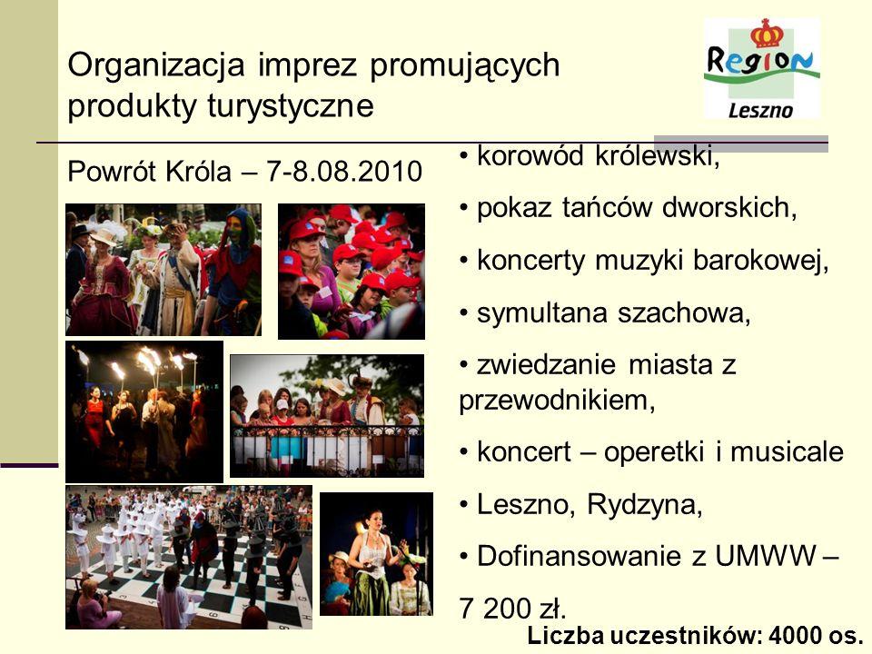 Organizacja imprez promujących produkty turystyczne Powrót Króla – 7-8.08.2010 korowód królewski, pokaz tańców dworskich, koncerty muzyki barokowej, s