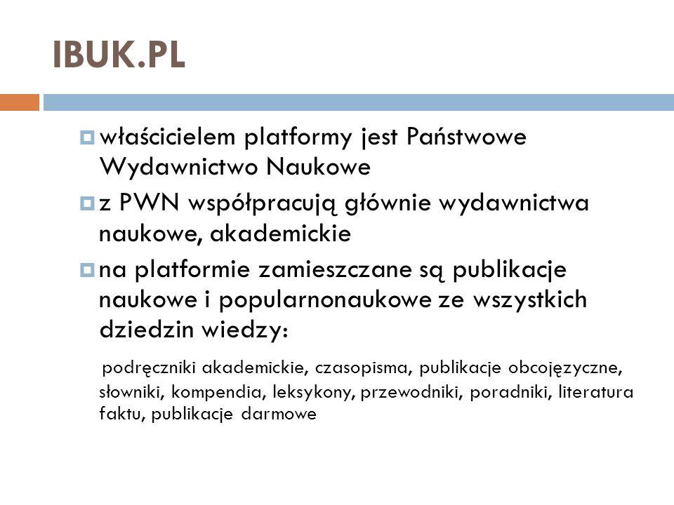 IBUK.PL właścicielem platformy jest Państwowe Wydawnictwo Naukowe z PWN współpracują głównie wydawnictwa naukowe, akademickie na platformie zamieszcza