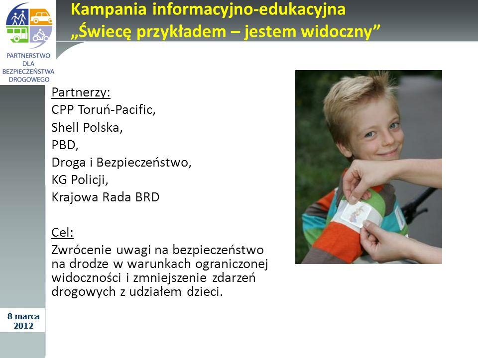 Partnerzy: CPP Toruń-Pacific, Shell Polska, PBD, Droga i Bezpieczeństwo, KG Policji, Krajowa Rada BRD Cel: Zwrócenie uwagi na bezpieczeństwo na drodze