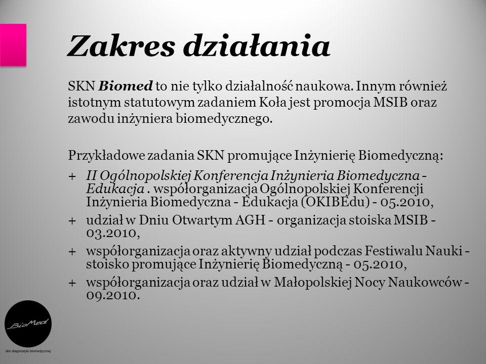 Zakres działania SKN Biomed to nie tylko działalność naukowa. Innym również istotnym statutowym zadaniem Koła jest promocja MSIB oraz zawodu inżyniera