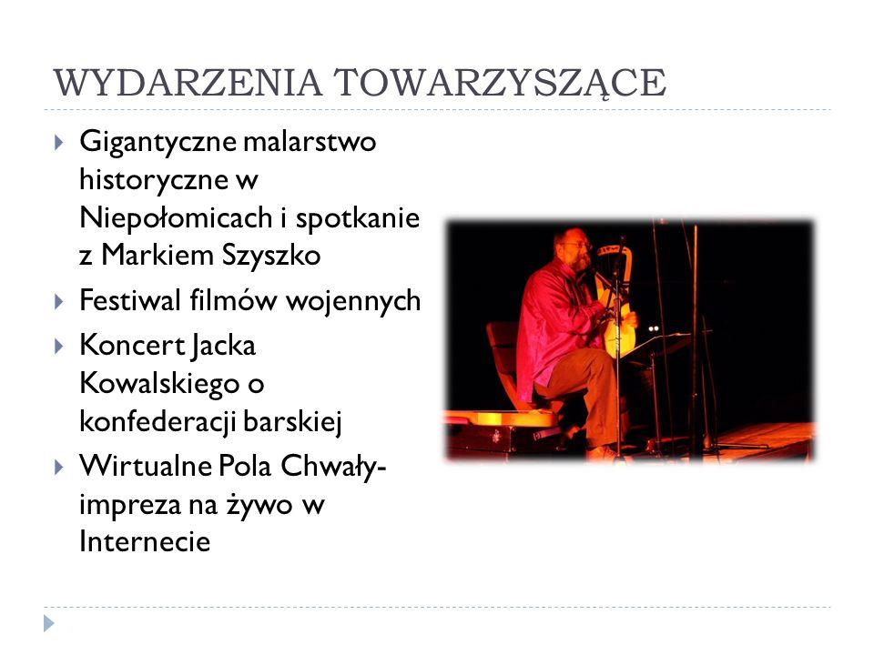 WYDARZENIA TOWARZYSZĄCE Gigantyczne malarstwo historyczne w Niepołomicach i spotkanie z Markiem Szyszko Festiwal filmów wojennych Koncert Jacka Kowals
