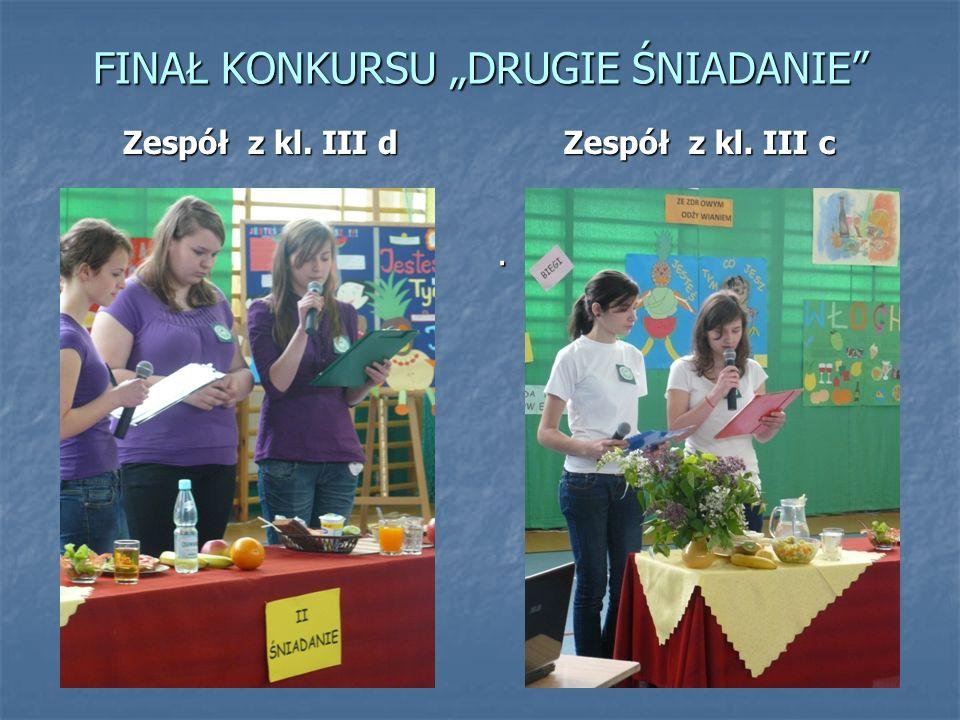 FINAŁ KONKURSU DRUGIE ŚNIADANIE Zespół z kl. III d. Zespół z kl. III c.