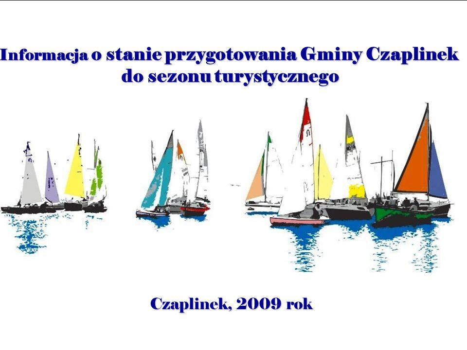 Informacja o stanie przygotowania Gminy Czaplinek do sezonu turystycznego Czaplinek, 2009 rok