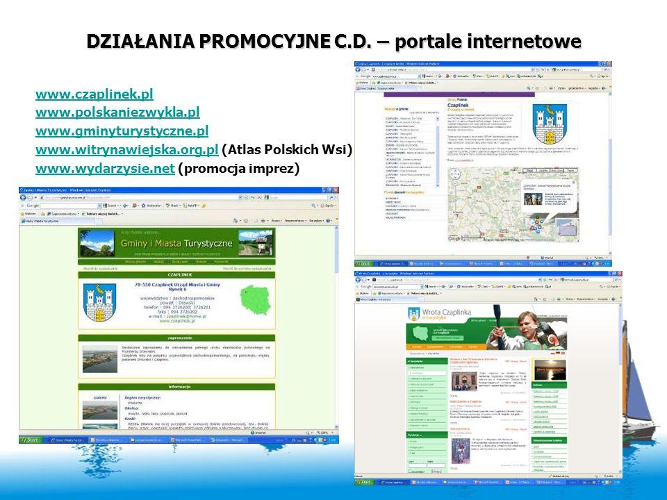 DZIAŁANIA PROMOCYJNE C.D. – portale internetowe www.czaplinek.pl www.polskaniezwykla.pl www.gminyturystyczne.pl www.witrynawiejska.org.plwww.witrynawi