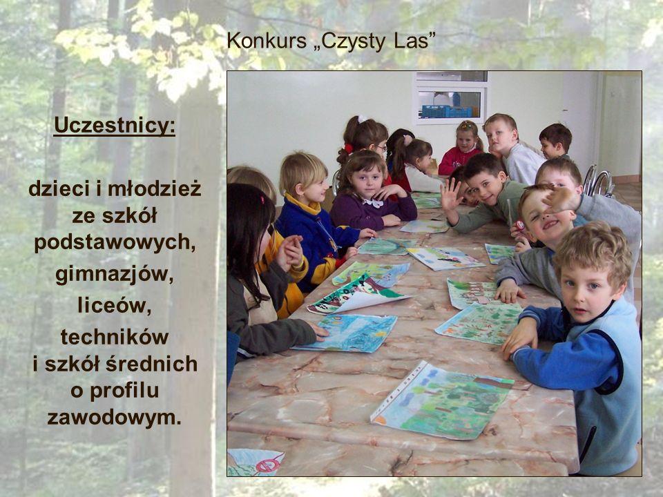 Konkurs Czysty Las Uczestnicy: dzieci i młodzież ze szkół podstawowych, gimnazjów, liceów, techników i szkół średnich o profilu zawodowym.