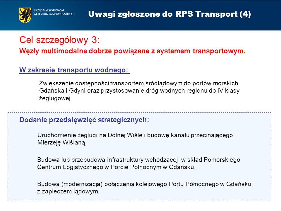 Cel szczegółowy 3: Węzły multimodalne dobrze powiązane z systemem transportowym. Uwagi zgłoszone do RPS Transport (4) Zwiększenie dostępności transpor