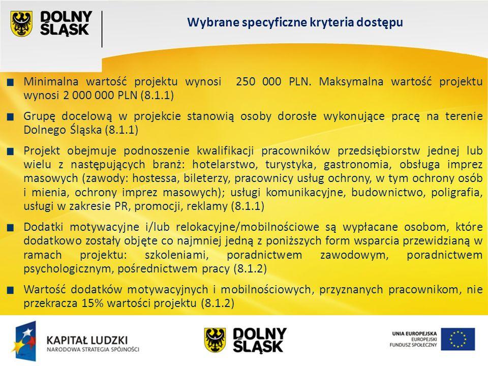 Wydział EFS Wrocław, sierpień 200 Minimalna wartość projektu wynosi 250 000 PLN.