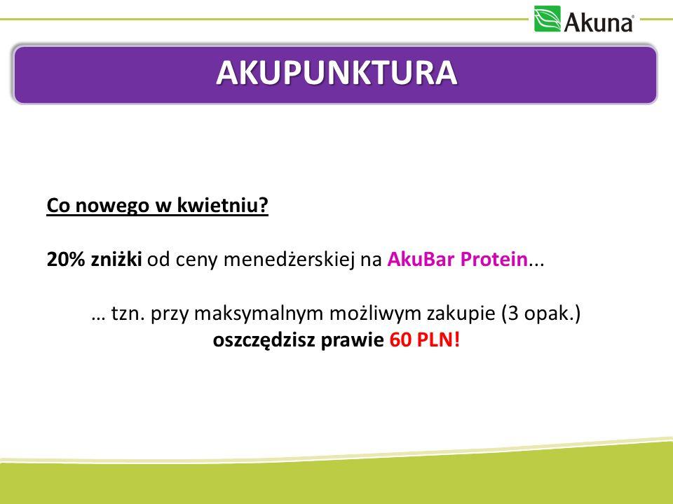 AKUPUNKTURA Co nowego w kwietniu. 20% zniżki od ceny menedżerskiej na AkuBar Protein...