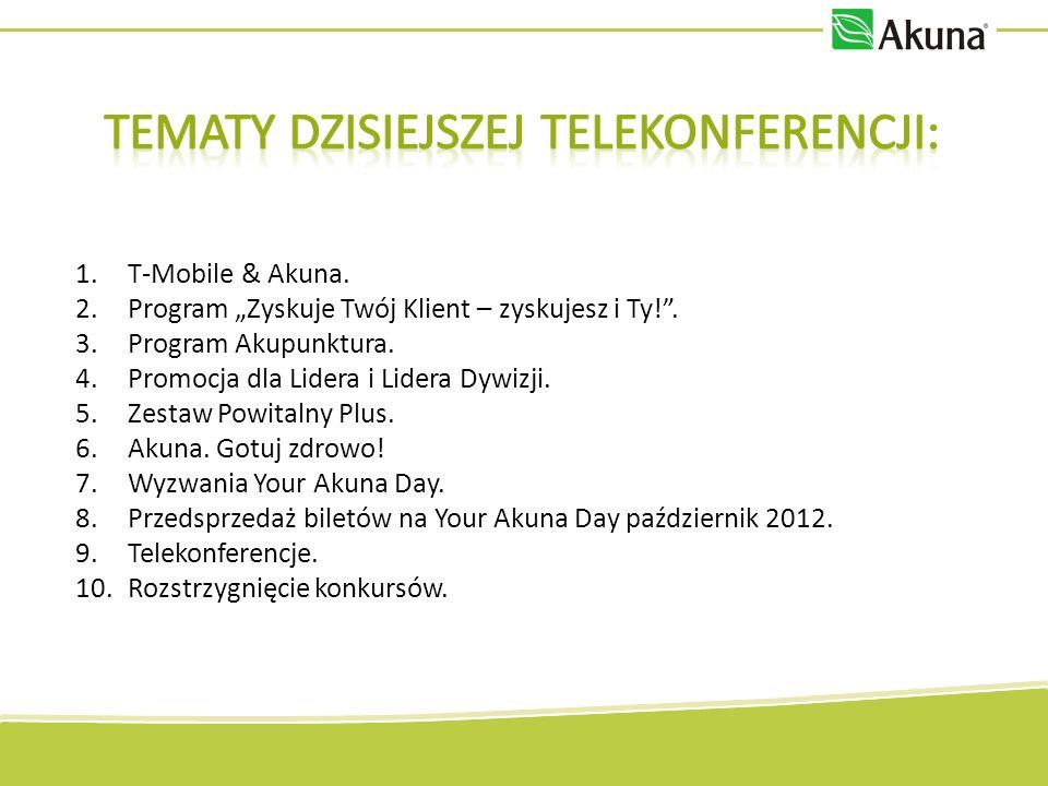 1.T-Mobile & Akuna.2.Program Zyskuje Twój Klient – zyskujesz i Ty!.