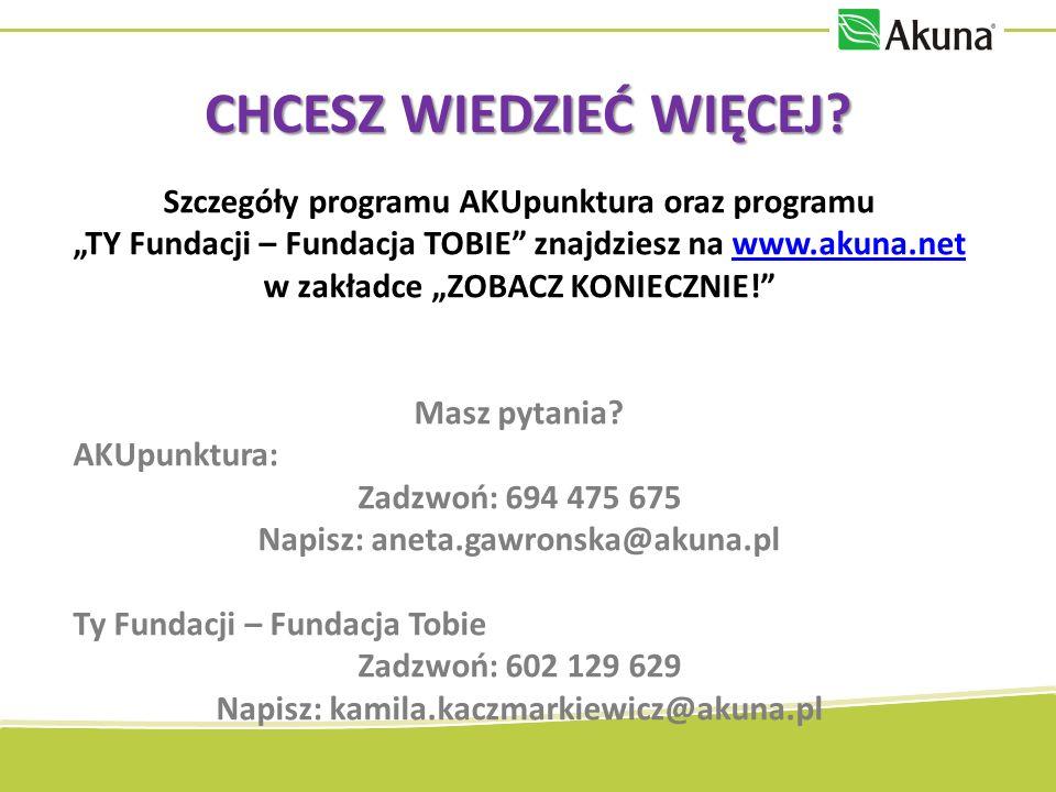 Szczegóły programu AKUpunktura oraz programu TY Fundacji – Fundacja TOBIE znajdziesz na www.akuna.net w zakładce ZOBACZ KONIECZNIE!www.akuna.net Masz pytania.