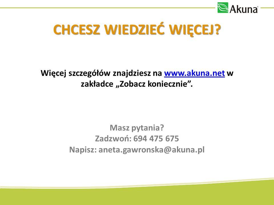 Więcej szczegółów znajdziesz na www.akuna.net w zakładce Zobacz koniecznie.www.akuna.net Masz pytania.