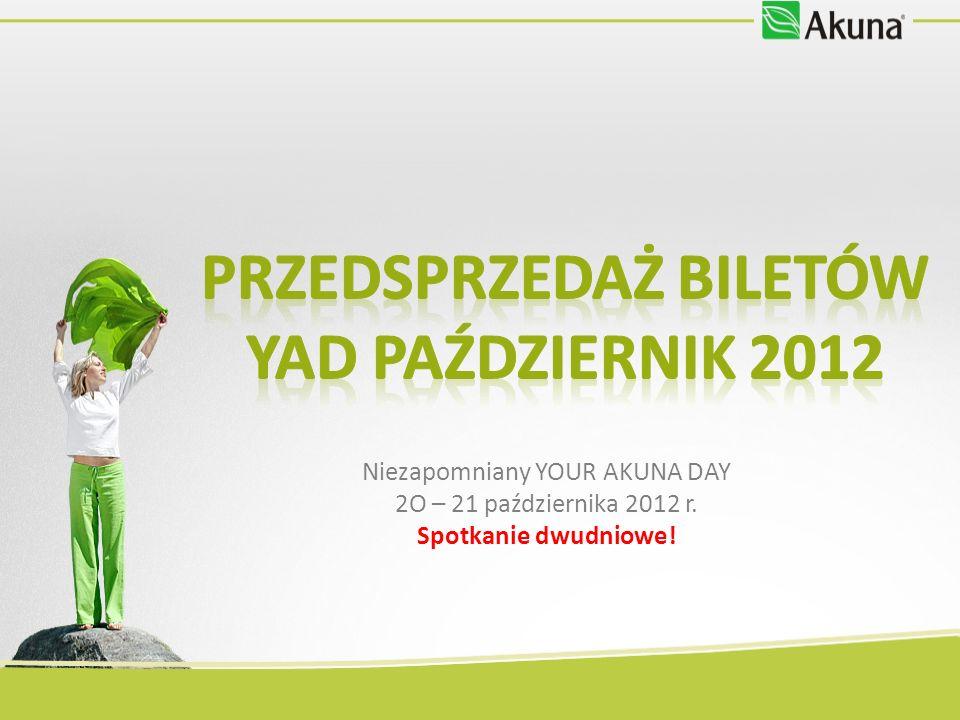Niezapomniany YOUR AKUNA DAY 2O – 21 października 2012 r. Spotkanie dwudniowe!