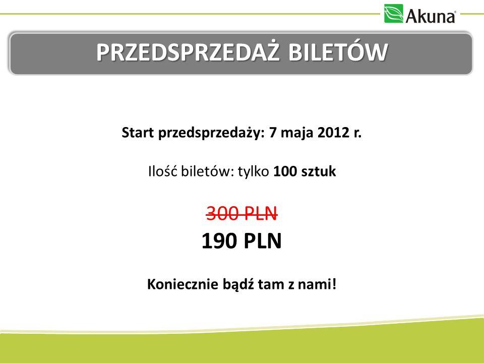 PRZEDSPRZEDAŻ BILETÓW Start przedsprzedaży: 7 maja 2012 r.