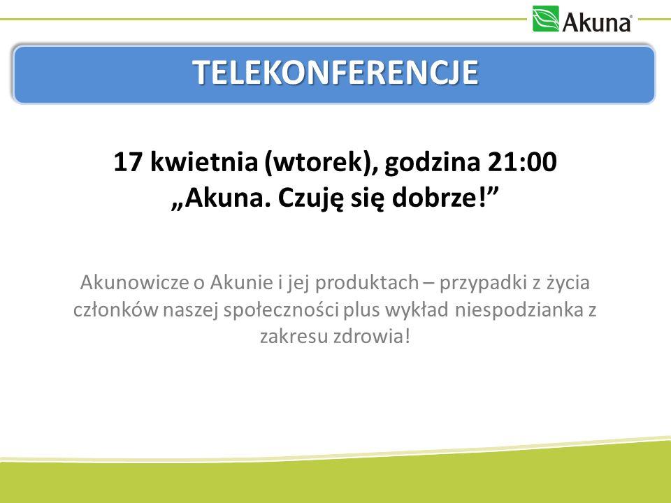TELEKONFERENCJE 17 kwietnia (wtorek), godzina 21:00 Akuna.