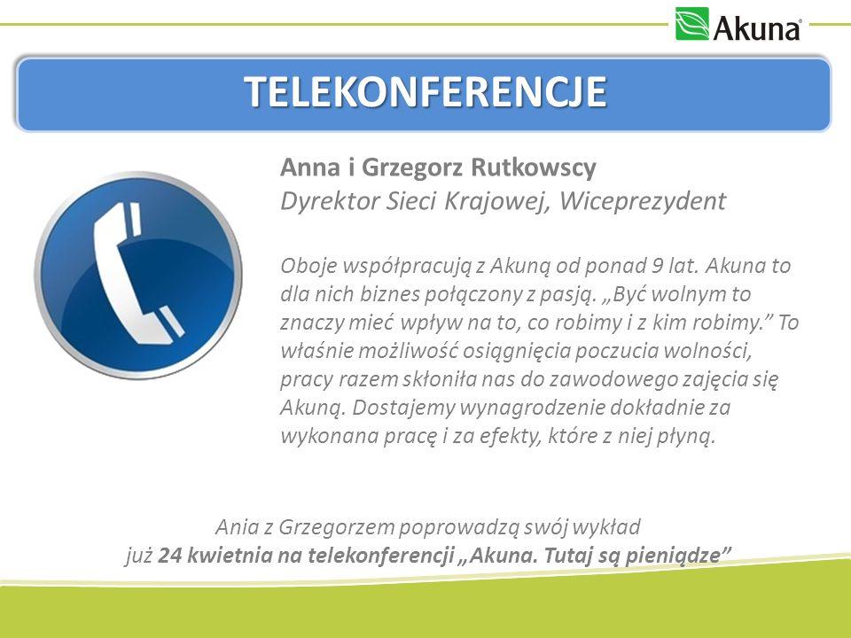 TELEKONFERENCJE Anna i Grzegorz Rutkowscy Dyrektor Sieci Krajowej, Wiceprezydent Oboje współpracują z Akuną od ponad 9 lat.