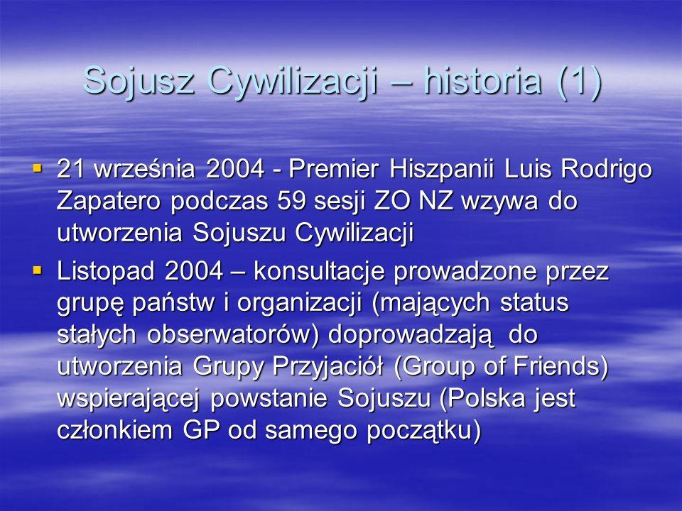 Sojusz Cywilizacji – historia (1) 21 września 2004 - Premier Hiszpanii Luis Rodrigo Zapatero podczas 59 sesji ZO NZ wzywa do utworzenia Sojuszu Cywili