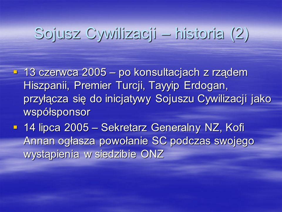 Sojusz Cywilizacji – historia (2) 13 czerwca 2005 – po konsultacjach z rządem Hiszpanii, Premier Turcji, Tayyip Erdogan, przyłącza się do inicjatywy S