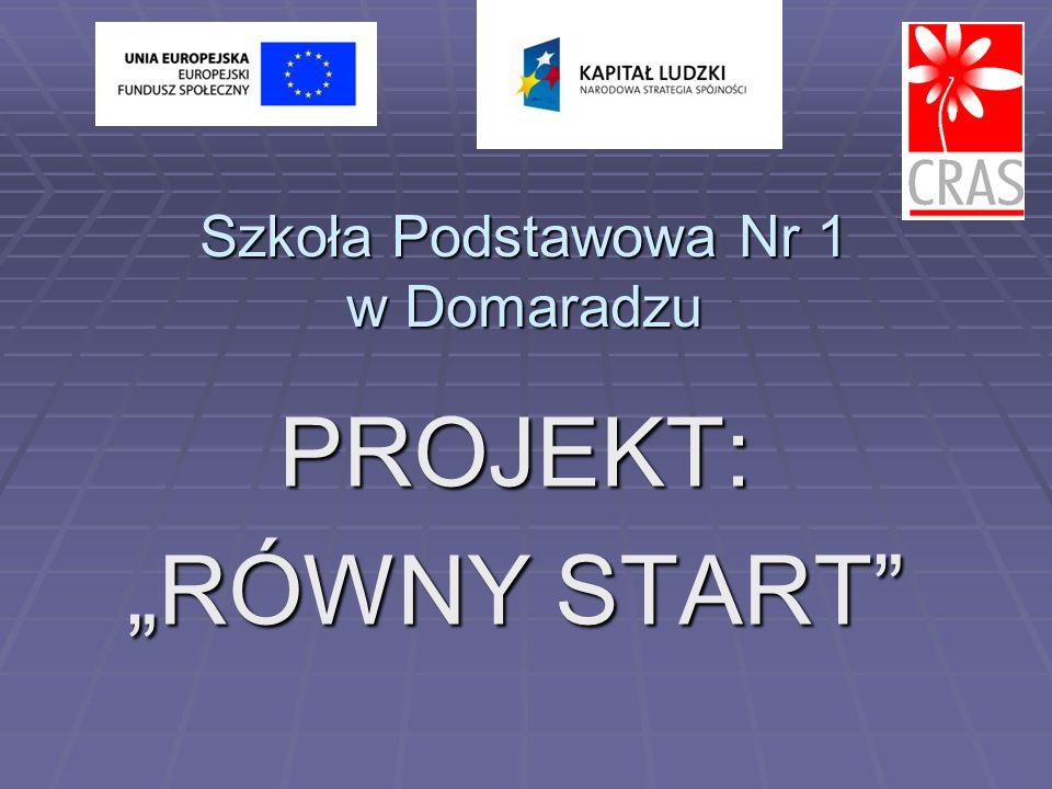 Szkoła Podstawowa Nr 1 w Domaradzu PROJEKT: RÓWNY START