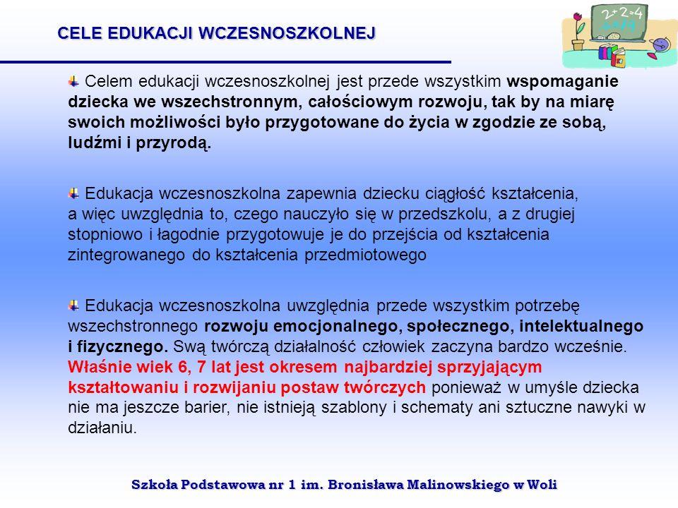 Celem edukacji wczesnoszkolnej jest przede wszystkim wspomaganie dziecka we wszechstronnym, całościowym rozwoju, tak by na miarę swoich możliwości był